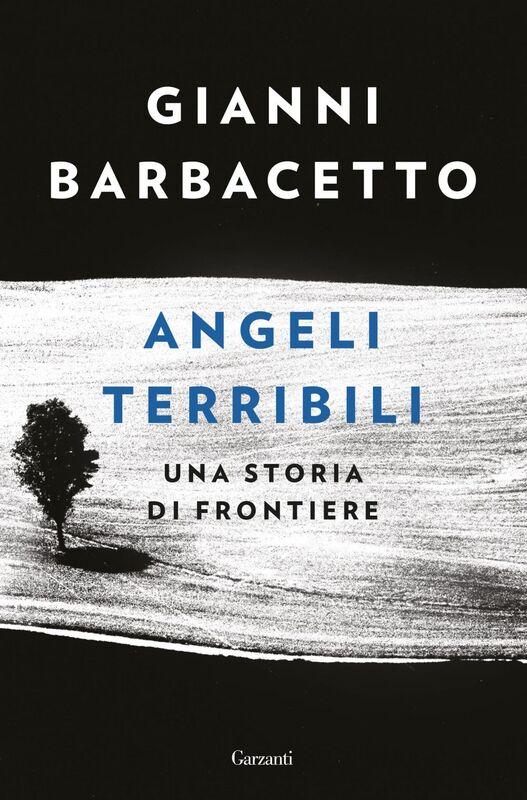 Angeli terribili Una storia di frontiere
