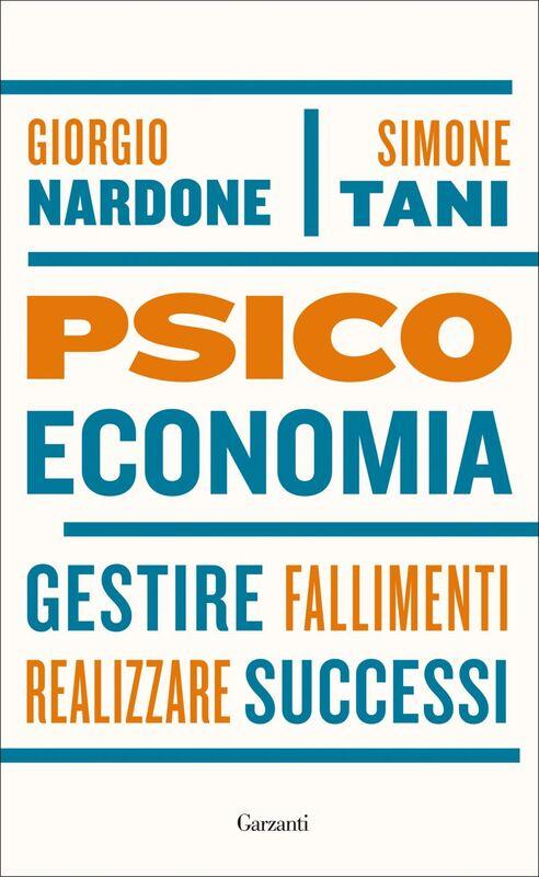 Psicoeconomia Gestire fallimenti, realizzare successi