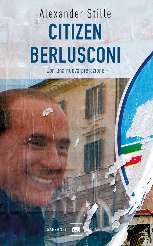 Citizen Berlusconi Il cavalier miracolo