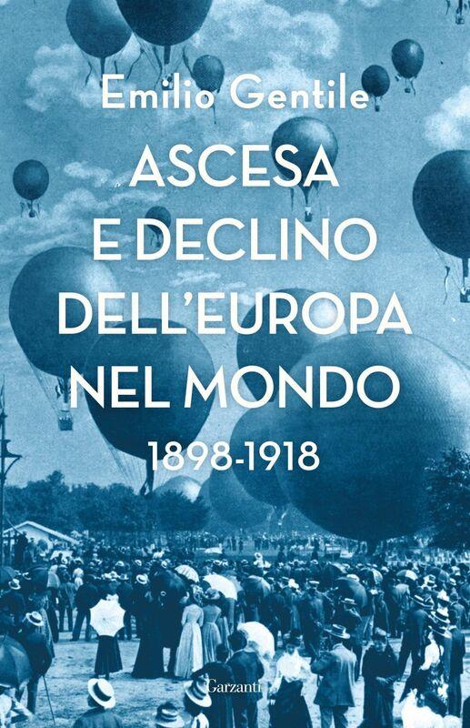 Ascesa e declino dell'Europa nel mondo 1898-1918