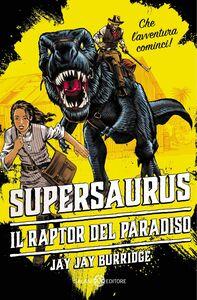 Supersaurus I raptor del paradiso