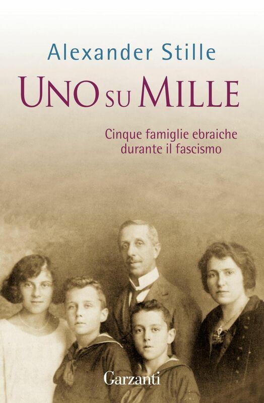 Uno su mille Cinque famiglie ebraiche durante il fascismo