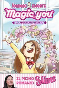 Magic you. Il laboratorio segreto