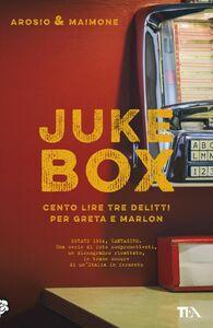 Juke box Cento lire tre delitti per Greta e Marlon