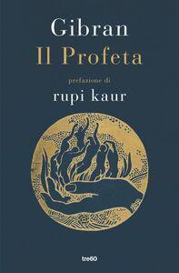 Il profeta Prefazione di Rupi Kaur