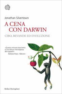 A cena con Darwin Cibo, bevande ed evoluzione