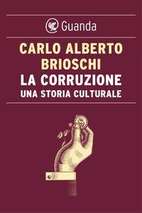 La corruzione. Una storia culturale