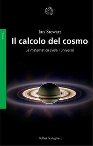 Il calcolo del cosmo La matematica svela l'Universo