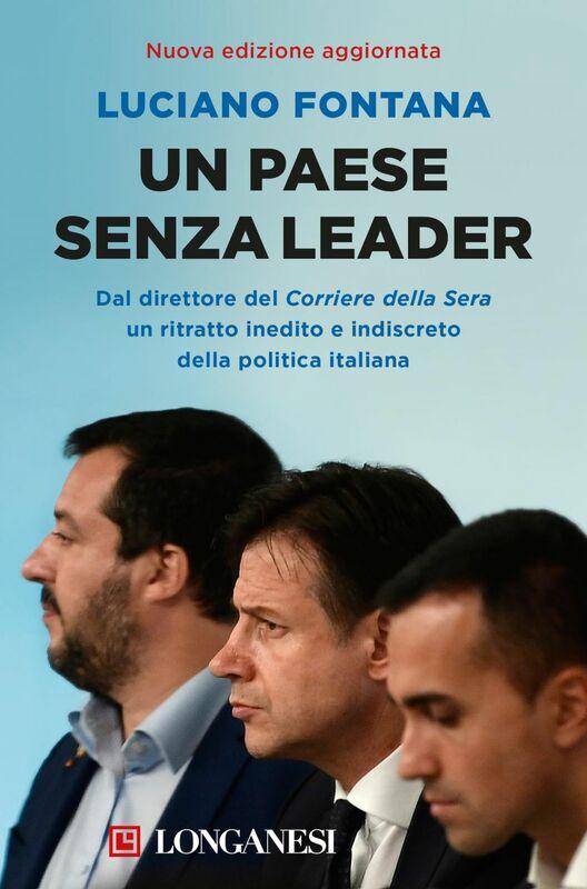 Un paese senza leader Storie, protagonisti e retroscena di una classe politica in crisi