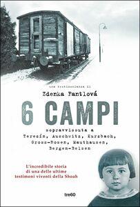 6 campi Sopravvissuta a Terezín, Auschwitz, Kurzbach, Gross-Rosen, Mauthausen e Bergen-Belsen