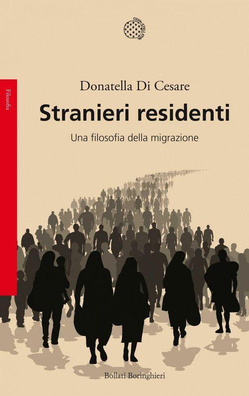 Stranieri residenti Una filosofia della migrazione