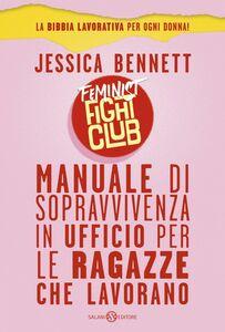 Feminist Fight Club Manuale di sopravvivenza in ufficio per ragazze che lavorano