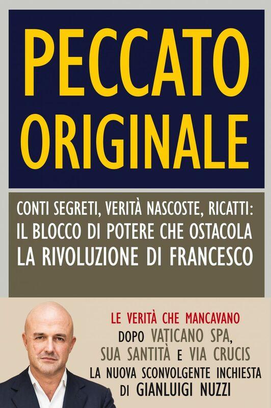Peccato originale Conti segreti, verità nascoste, ricatti: il blocco di potere che ostacola la rivoluzione di Francesco