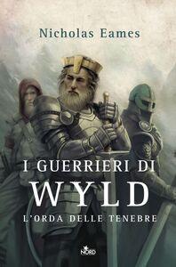 I guerrieri di Wyld L'orda delle tenebre