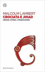 Crociata e jihad Origini, storia, conseguenze