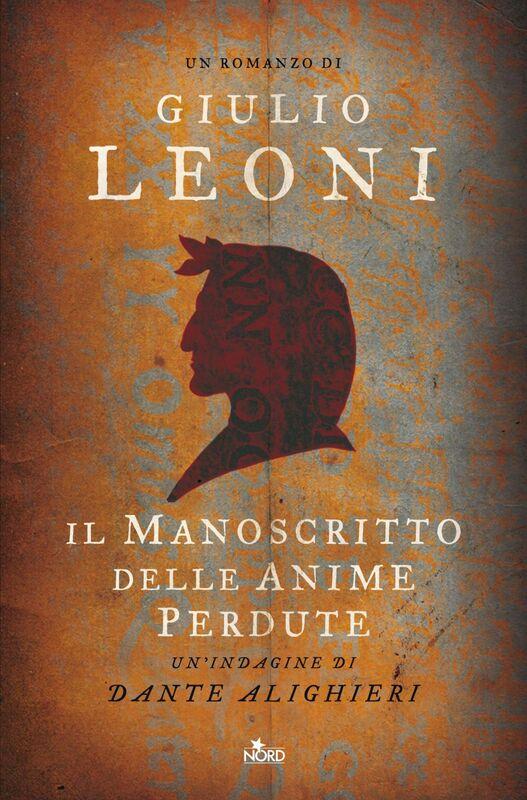 Il manoscritto delle anime perdute Un'indagine di Dante Alighieri