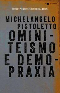 Ominiteismo e demopraxia Manifesto per una rigenerazione della società
