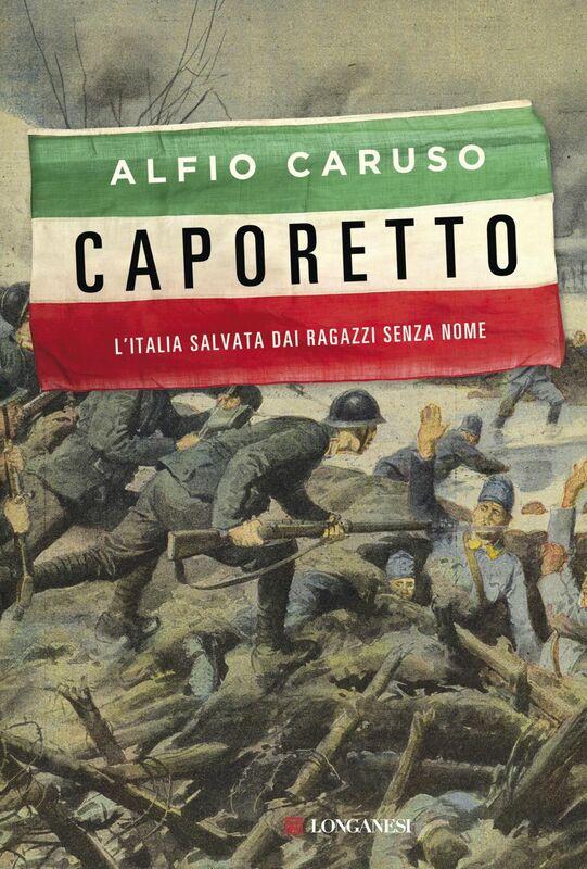 Caporetto L'Italia salvata dai ragazzi senza nome
