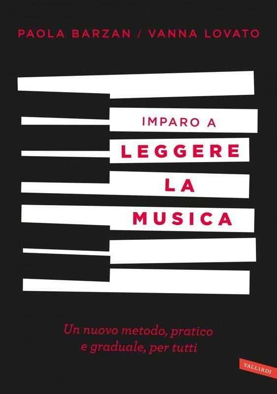Imparo a leggere la musica Un nuovo metodo, pratico e graduale, per tutti