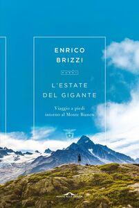 L'estate del Gigante Viaggio a piedi intorno al Monte Bianco