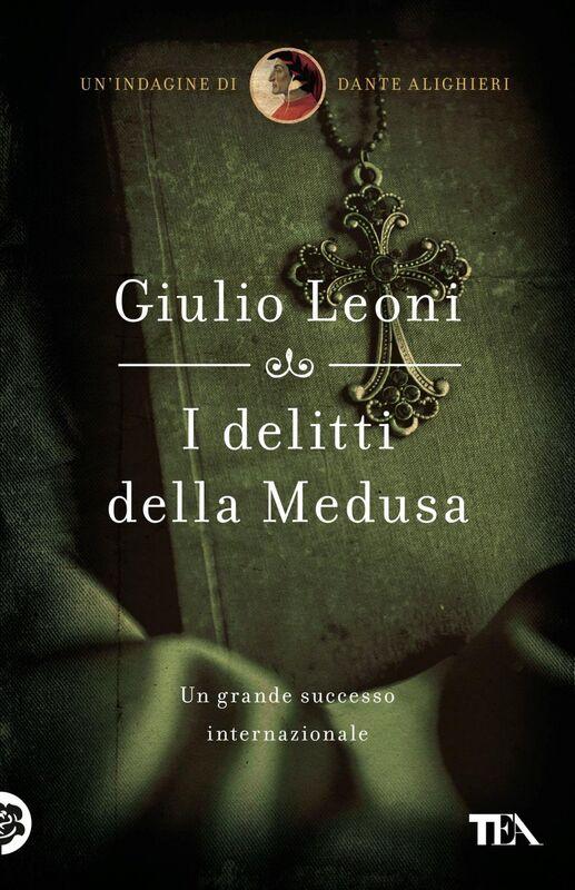 I delitti della Medusa Un'indagine di Dante Alighieri