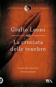 La crociata delle tenebre Un'indagine di Dante Alighieri