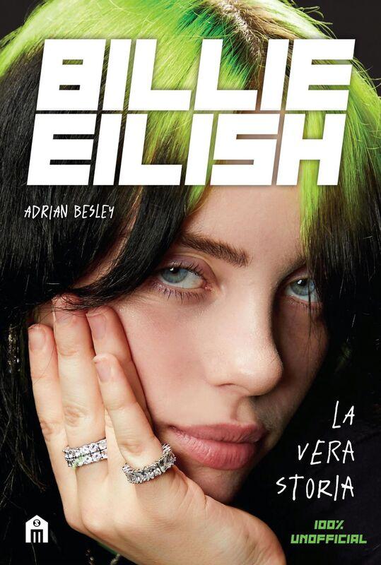 Billie Eilish. La vera storia