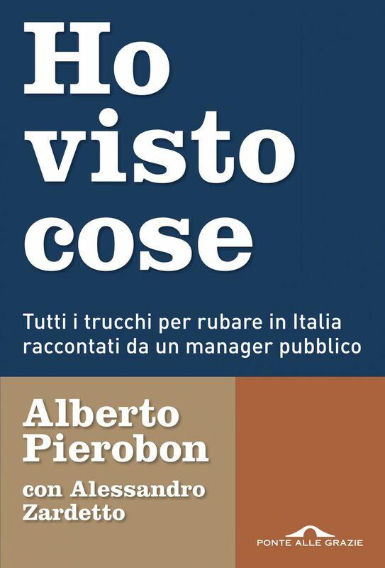Ho visto cose Tutti i trucchi per rubare in Italia raccontati da un manager pubblico