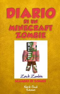 Diario di un Minecraft Zombie. Scambio di Zombie
