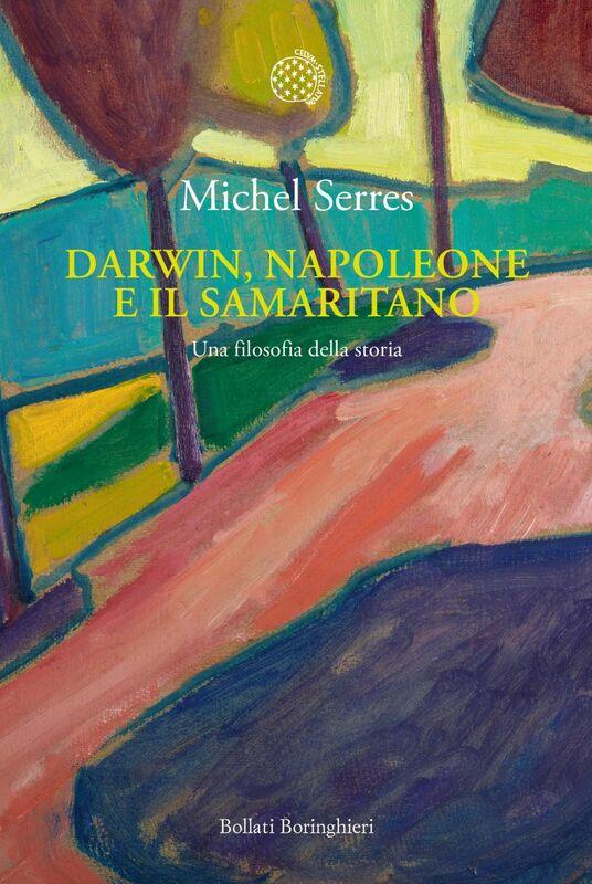 Darwin, Napoleone e il samaritano Una filosofia della storia
