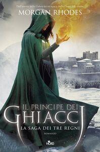 Il principe dei ghiacci La saga dei Tre Regni [vol. 4]
