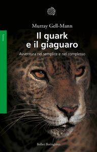 Il quark e il giaguaro Avventura nel semplice e nel complesso