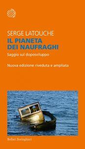 Il pianeta dei naufraghi Saggio sul doposviluppo. Nuova edizione riveduta e ampliata
