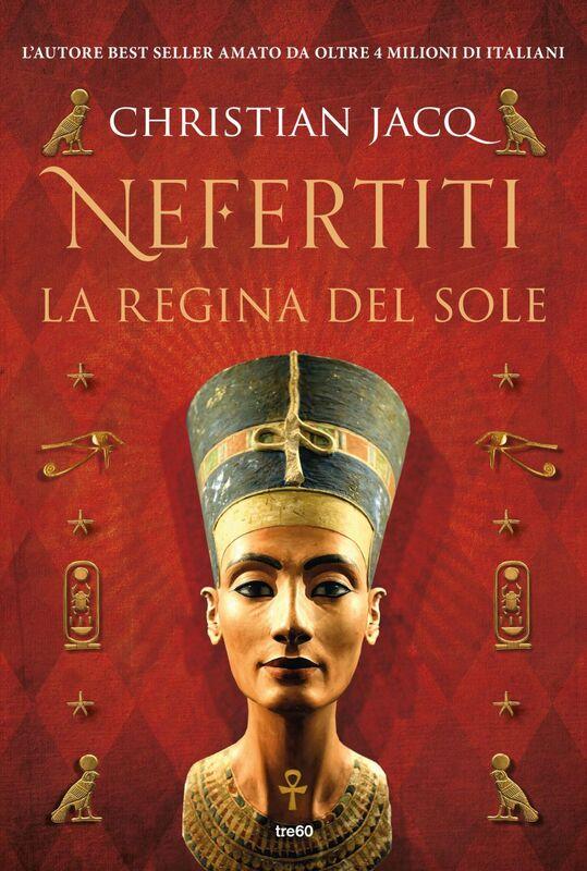 Nefertiti. La regina del sole