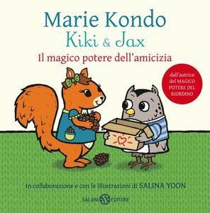 Kiki & Jax. Il magico potere dell'amicizia Il magico potere dell'amicizia