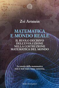 Matematica e mondo reale Il ruolo decisivo dell'evoluzione nella costruzione matematica del mondo
