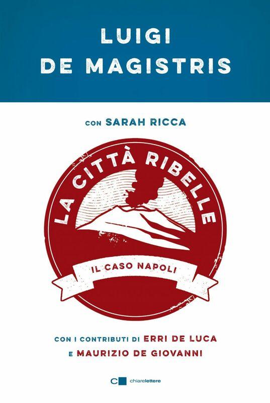 La città ribelle Il caso Napoli
