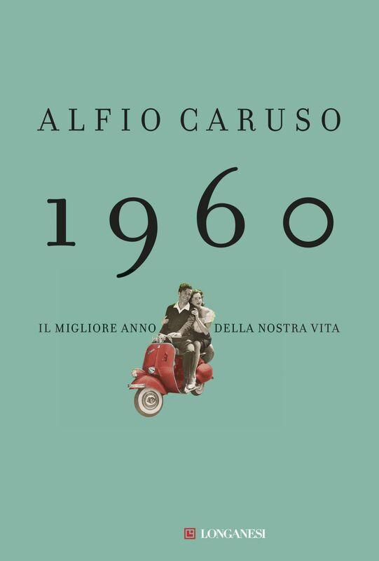 1960 Il migliore anno della nostra vita