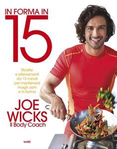 In forma in 15 Ricette e allenamenti da 15 minuti per mantenersi magri, sani e in forma