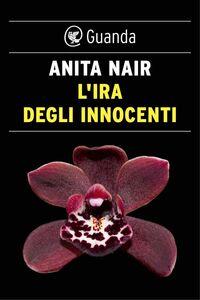 L'ira degli innocenti Un'indagine dell'ispettore Gowda