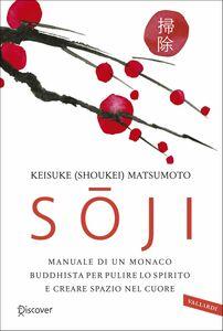 Sōji Manuale di un monaco buddhista per pulire lo spirito e creare spazio nel cuore