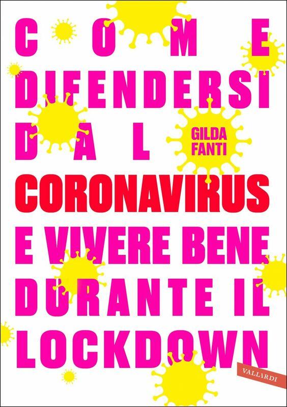 Come difendersi dal Coronavirus e vivere bene durante il lockdown
