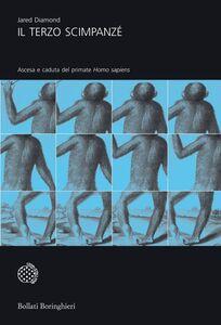 Il terzo scimpanzé Ascesa e caduta del primate Homo sapiens