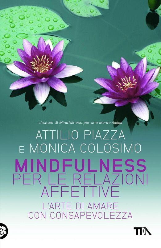 Mindfulness per le relazioni affettive L'arte di amare con consapevolezza