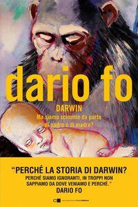 Darwin Ma siamo scimmie da parte di padre o di madre?