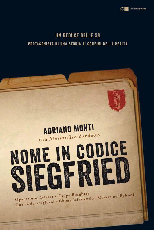 Nome in codice Siegfried Un reduce delle SS protagonista di una storia ai confini della realtà