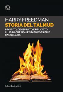 Storia del Talmud Proibito, censurato e bruciato. Il libro che non è stato possibile cancellare