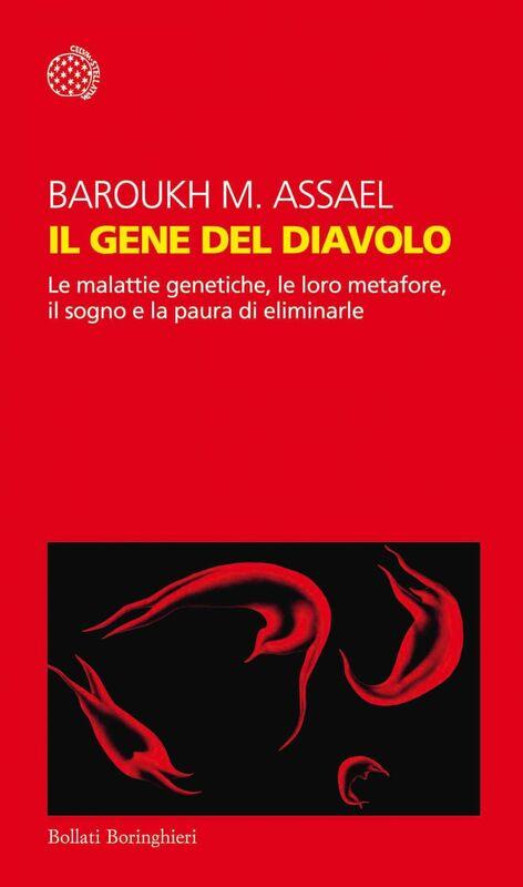 Il gene del diavolo Le malattie genetiche, le loro metafore, il sogno e le paure di eliminarle