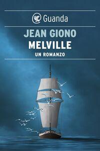 Melville Un romanzo