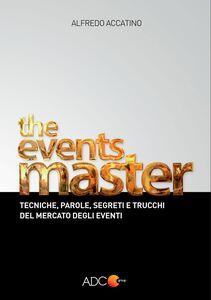 The Events Master Tecniche, parole, segreti e trucchi del mercato degli eventi